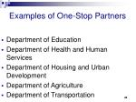 examples of one stop partners