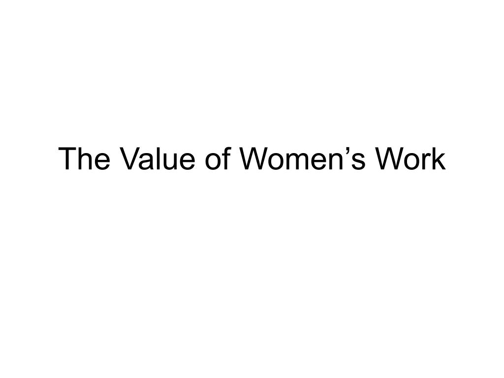 the value of women s work l.