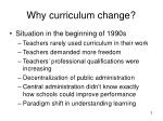 why curriculum change