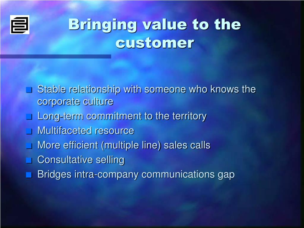 Bringing value to the customer