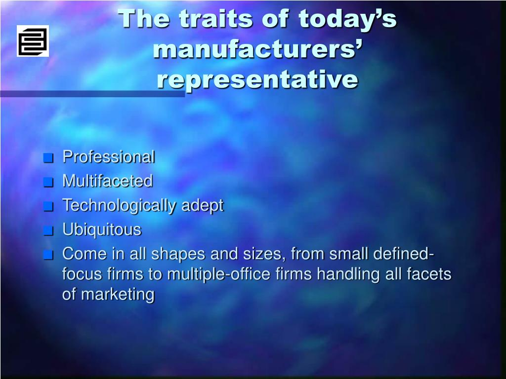 The traits of today's manufacturers' representative