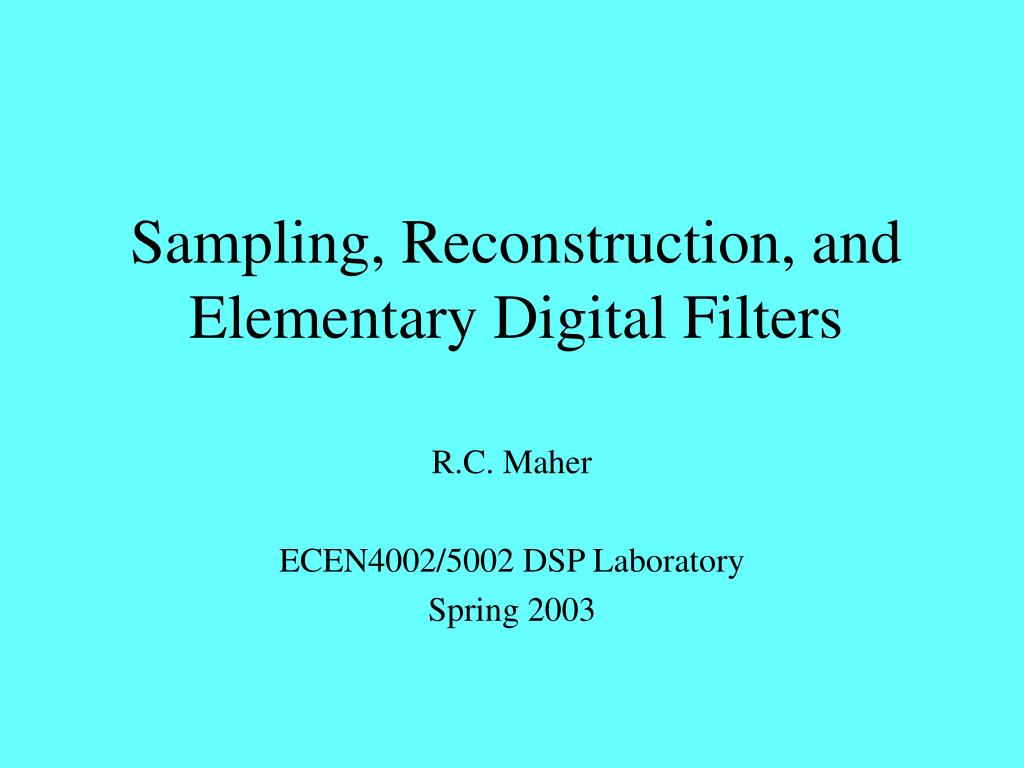 sampling reconstruction and elementary digital filters l.