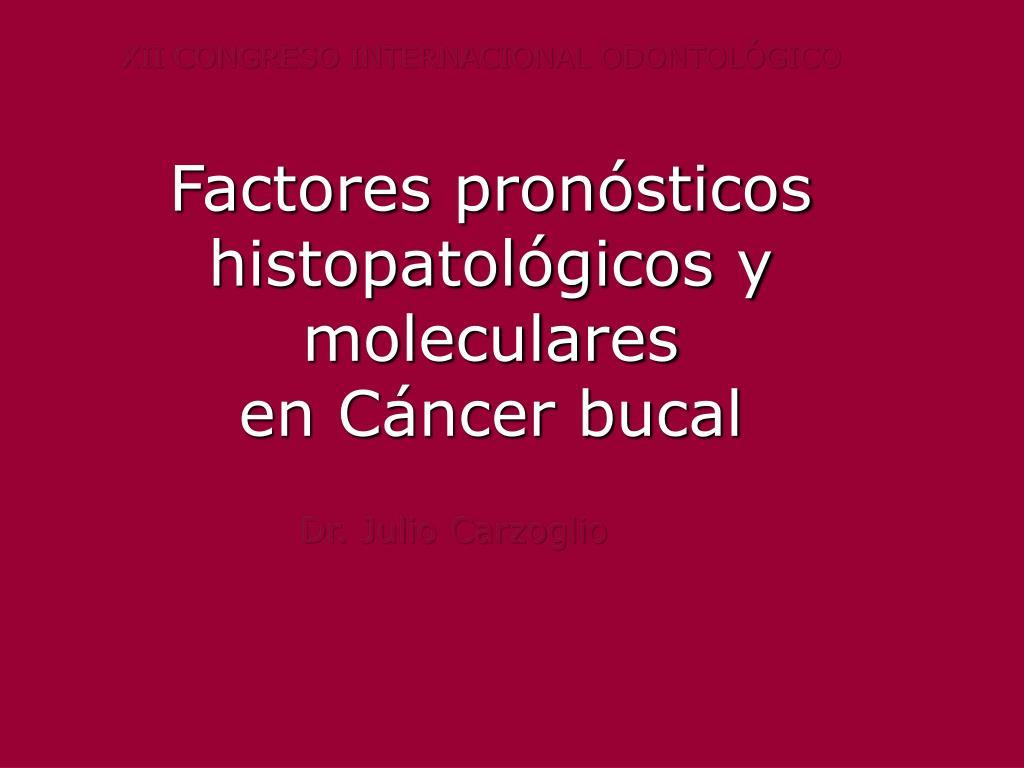 factores pron sticos histopatol gicos y moleculares en c ncer bucal l.