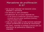 marcadores de proliferaci n ki 67