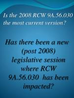 is the 2008 rcw 9a 56 030 the most current version