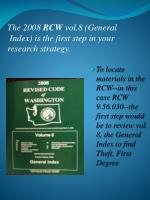 the 2008 rcw vol 8 general index is the first step in your research strategy