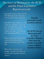 the laws of washington the rcw and the final legislative reports provide