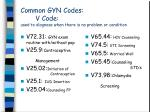 common gyn codes v code used to diagnose when there is no problem or condition