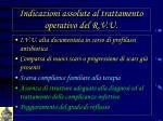 indicazioni assolute al trattamento operativo del r v u