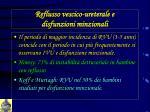 reflusso vescico ureterale e disfunzioni minzionali