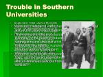 trouble in southern universities