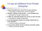 co ops are different from private enterprise