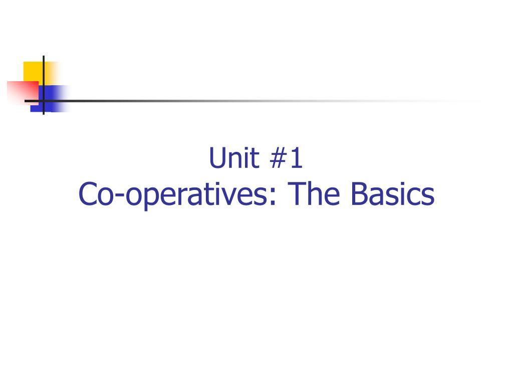 unit 1 co operatives the basics l.