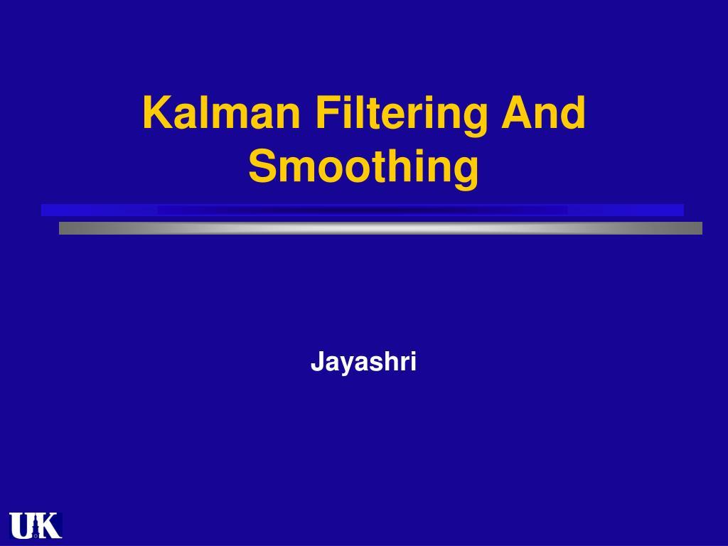 kalman filtering and smoothing l.