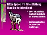 filter option 1 filter nothing and do nothing else