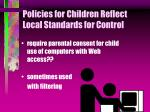 policies for children reflect local standards for control