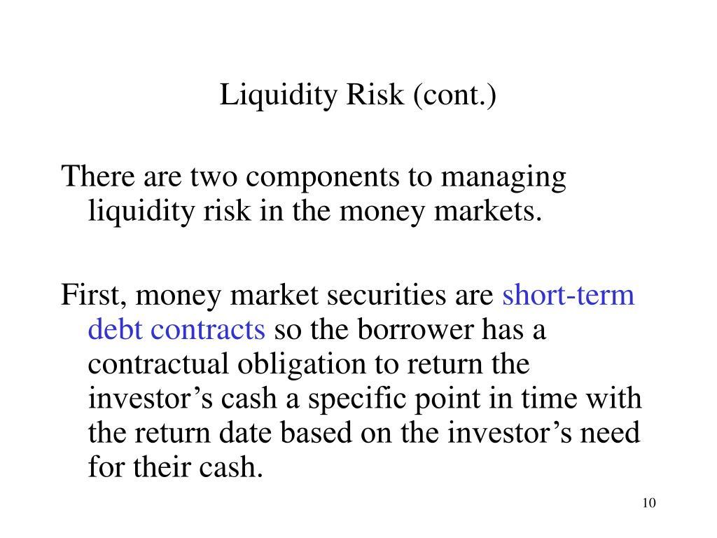 Liquidity Risk (cont.)