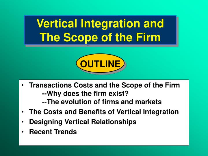 vertical integration and the scope of the firm n.