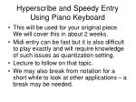 hyperscribe and speedy entry using piano keyboard