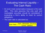 evaluating internal liquidity the cash ratio