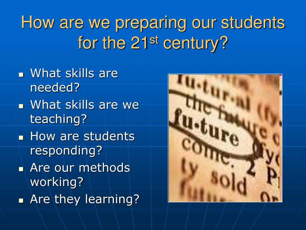How are we preparing our students for the 21