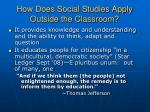 how does social studies apply outside the classroom