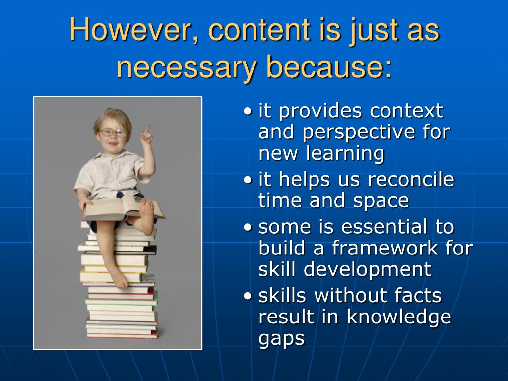 However, content is just as necessary because: