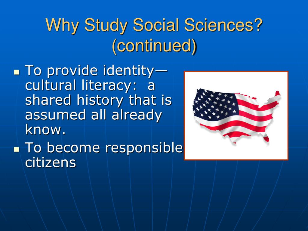 Why Study Social Sciences? (continued)
