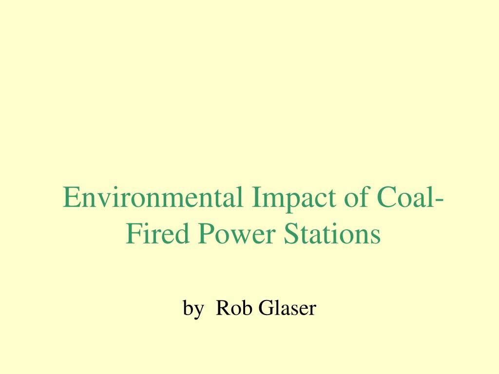 environmental impact of coal fired power stations l.
