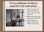 v voj radiologie od objevu paprsk x do sou asnosti