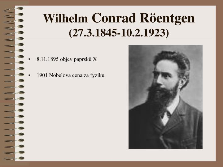 Wilhelm conrad r entgen 27 3 1845 10 2 1923