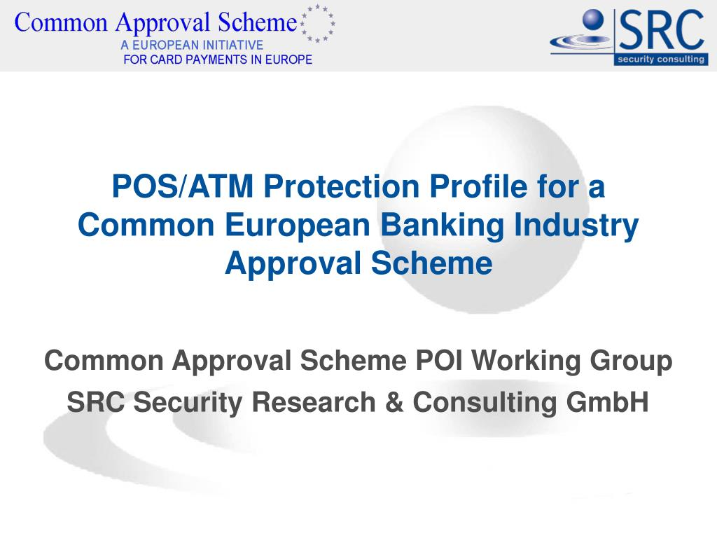 pos atm protection profile for a common european banking industry approval scheme l.