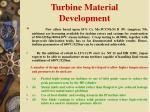 turbine material development