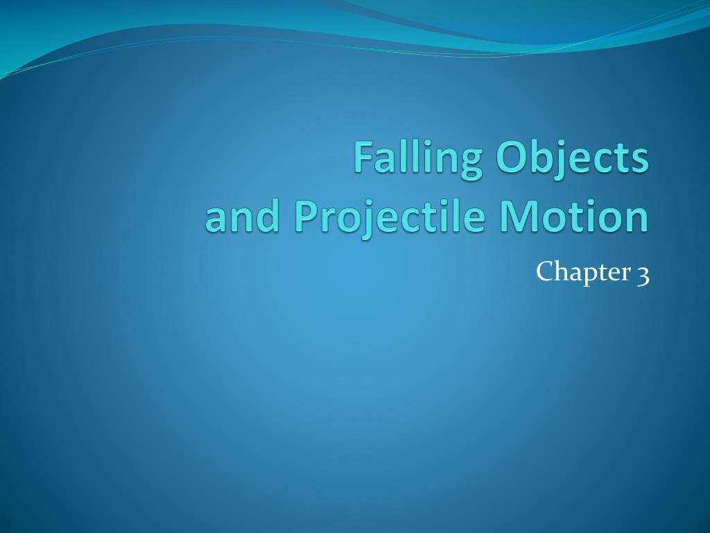 falling objects and projectile motion l.