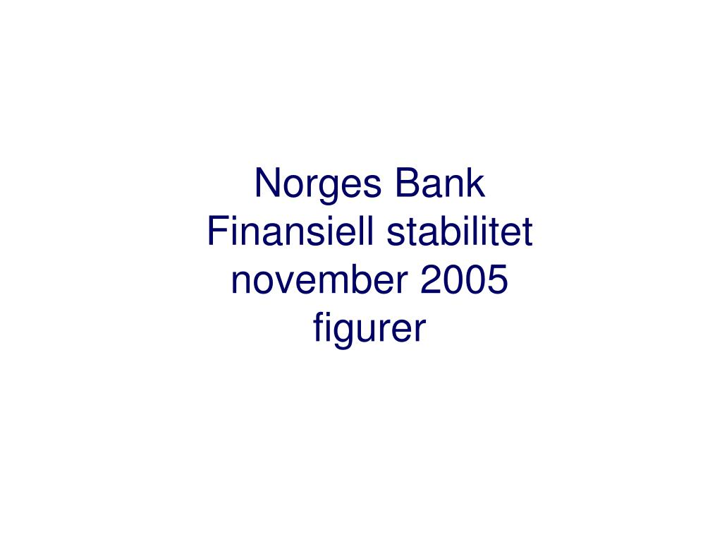 norges bank finansiell stabilitet november 2005 figurer l.