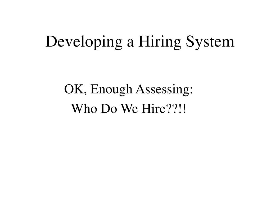 developing a hiring system l.