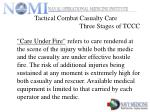 tactical combat casualty care three stages of tccc7
