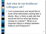 and what do our healthcare colleagues ask