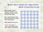 model more useful for algorithms mesh connected array