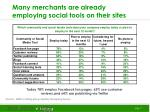 many merchants are already employing social tools on their sites