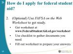 how do i apply for federal student aid13