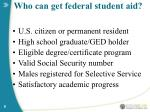 who can get federal student aid