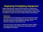 deploying firefighting equipment