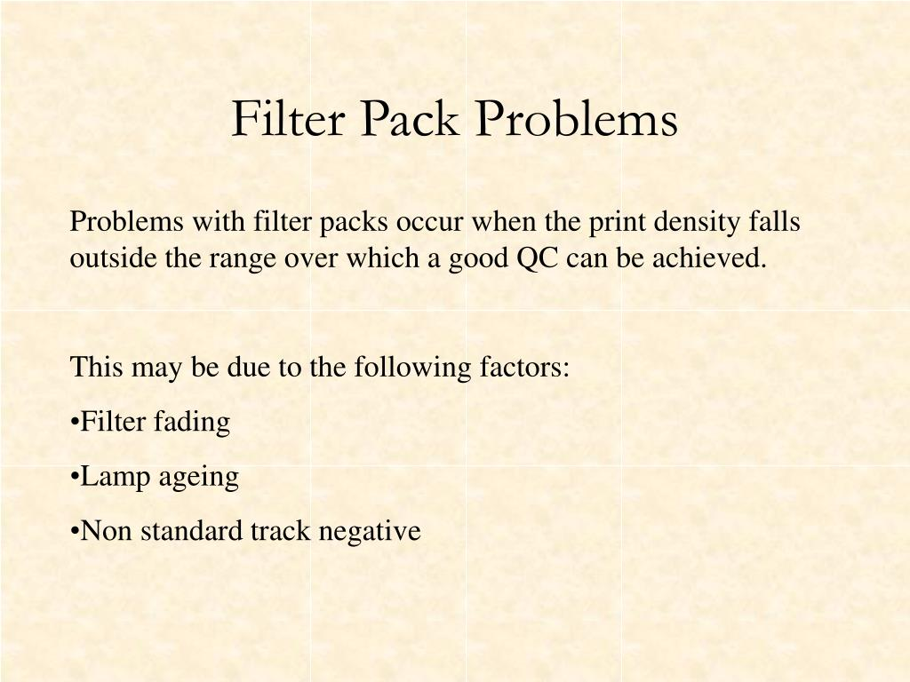 Filter Pack Problems
