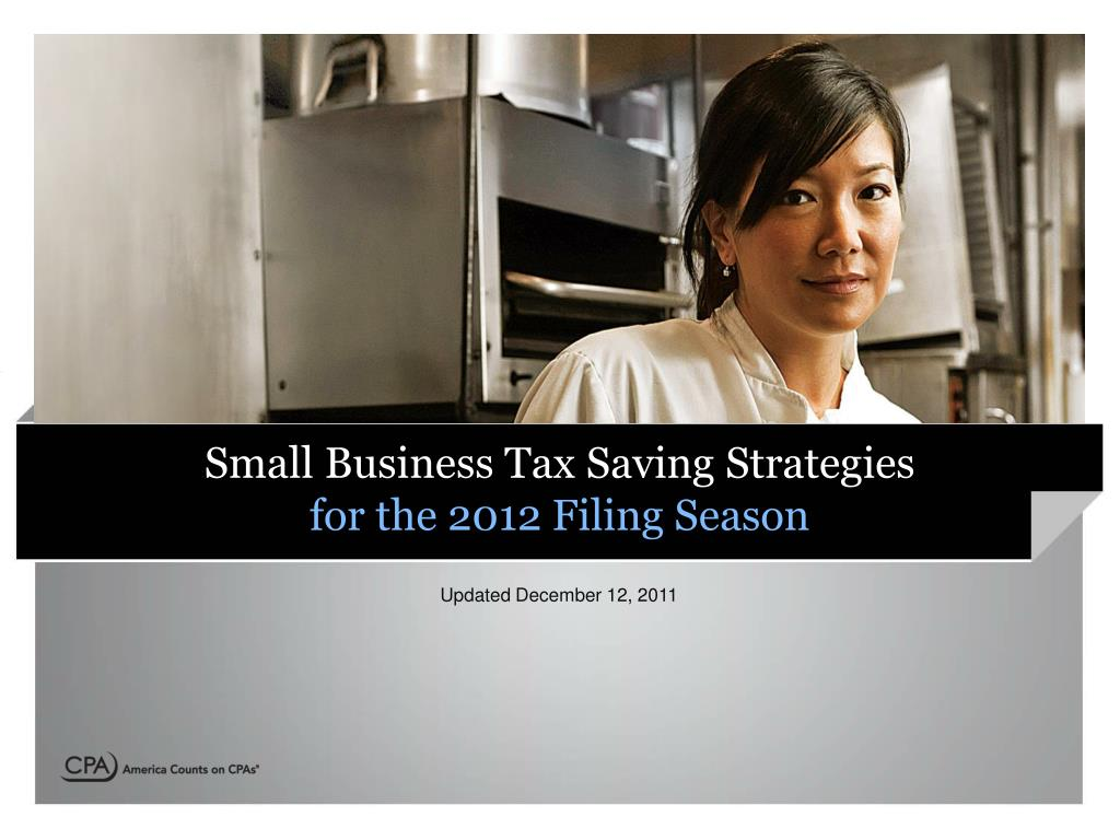 small business tax saving strategies for the 2012 filing season l.