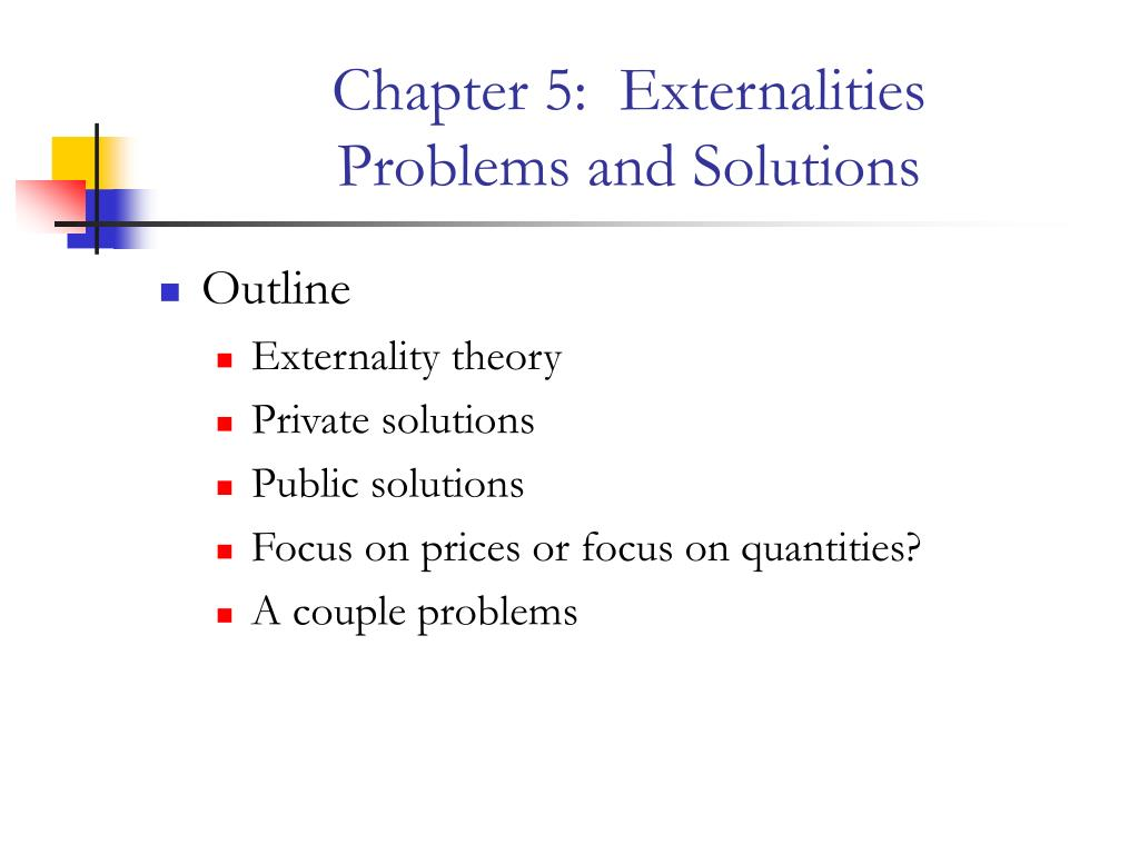 chapter 5 externalities problems and solutions l.