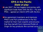 epa in the pacific state of play
