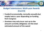 budget submissions multi year awards cont d