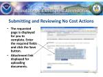 submitting and reviewing no cost actions