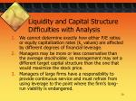 liquidity and capital structure difficulties with analysis